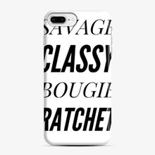 Load image into Gallery viewer, Savage Classy, Bougie, Ratchet 1 iPhone 7 Plus / 8 Plus Case
