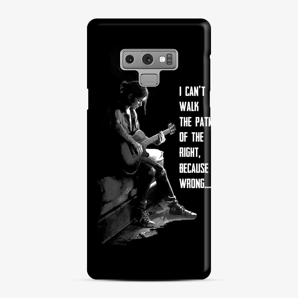 The Last Of Us Part 2 Ii Ellie Because I'M Wrong Samsung Galaxy Note 9 Case, Snap Case
