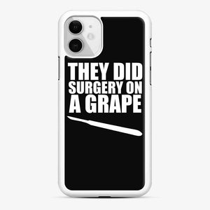 They Did Surgery On A Grape Fortnite iPhone 11 Case, White Rubber Case