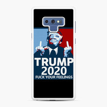 Load image into Gallery viewer, Trum 2020 fuck your fellings Samsung Galaxy Note 9 Case, White Rubber Case | Webluence.com