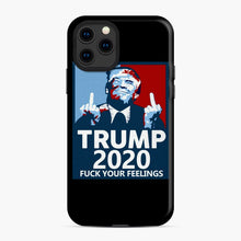 Load image into Gallery viewer, Trum 2020 fuck your fellings iPhone 11 Pro Case, Snap Case | Webluence.com