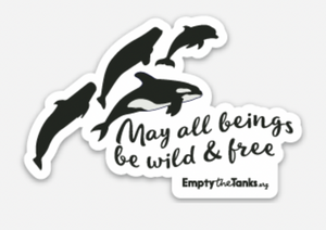 May All Beings Be Wild & Free Decal