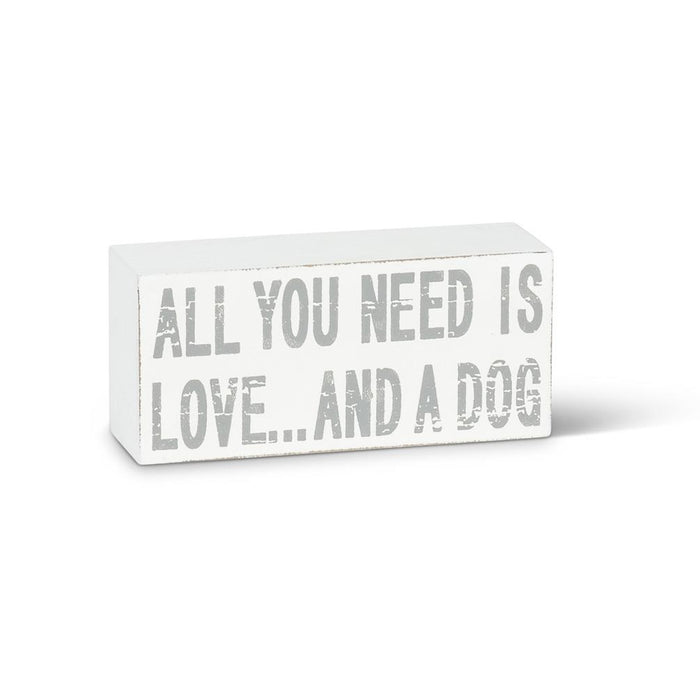 "Sign - ""All You Need"" -  Dog Block"
