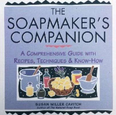 The Soapmaker's Companion - The Essential Herbal