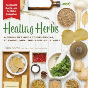 Healing Herbs, Tina Sams - The Essential Herbal