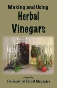 Making and Using Herbal Vinegars - The Essential Herbal
