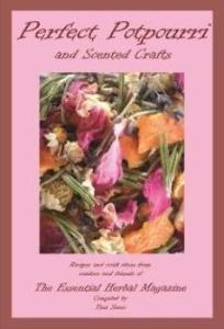 Perfect Potpourri and Scented Crafts - The Essential Herbal