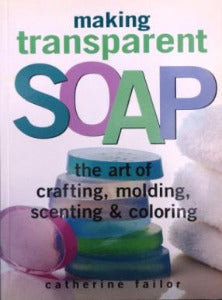 Making Transparent Soap - The Essential Herbal