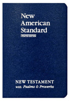 NAS New Testament with Psalms and Proverbs, 1995 text
