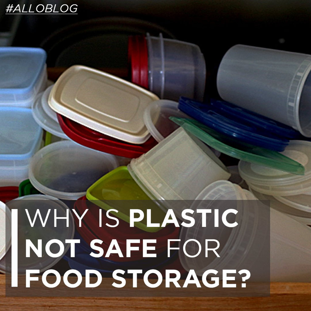 Why is plastic not safe for food storage? - Allo Innoware