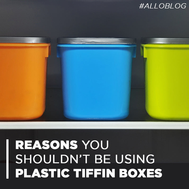 Top 5 Reasons You Shouldn't Be Using Plastic Tiffin boxes