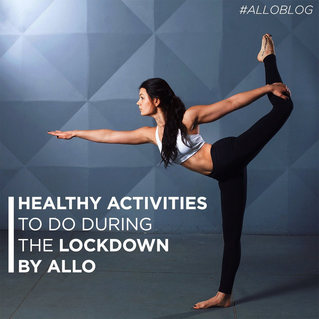 Healthy Activities To Do During The Lockdown by ALLO | Allo Innoware