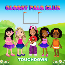 Load image into Gallery viewer, Glossy Pals Club: Touchdown (signed copy)