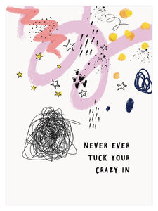 Never Ever Tuck Your Crazy In - A4 Framed Print