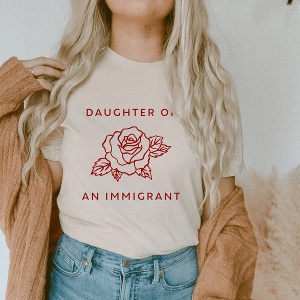 Daughter of an immigrant