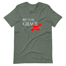 Load image into Gallery viewer, Won't Let His Grace Go To Waste Tee