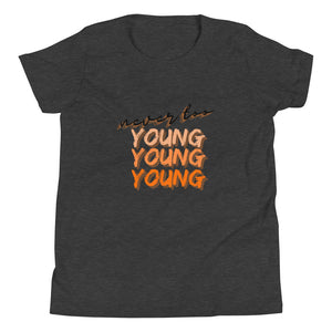 Never Too Young Tee (Youth)