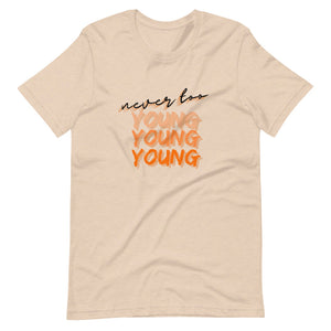Never Too Young Tee