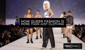 How Queer Fashion Is More than Just Clothing