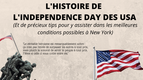 L'Independence Day à New York : Histoire et Tips précieux