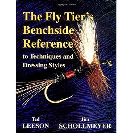 The Fly Tier's Benchside Reference by Ted Leeson & Jim Schollmeyer