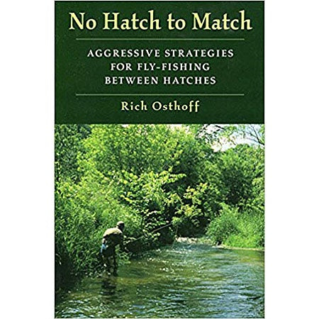 No Hatch To Match by Rich Osthoff