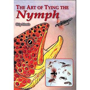 The Art of Tying the Nymph by Skip Morris
