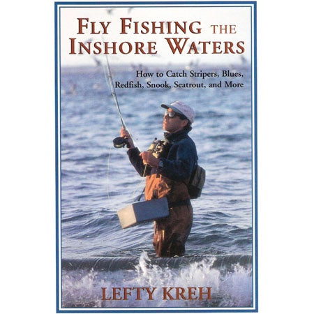 Fly Fishing The Inshore Waters by Lefty Kreh