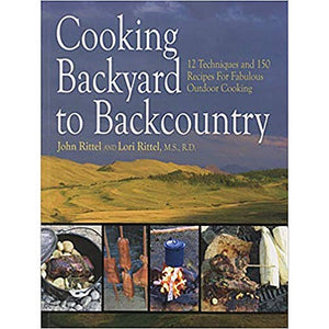 Cooking Backyard to Backcountry by John Rittel and Lori Rittel