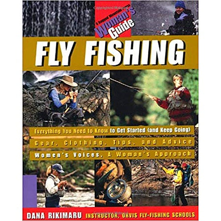 Woman's Guide Fly Fishing by Dana Rikimaru