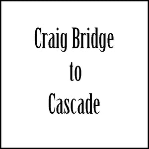 Shuttle - Craig Bridge to Cascade