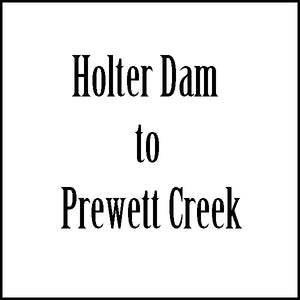 Shuttle - Holter Dam to Prewett Creek
