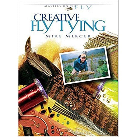 Creative Fly Tying by Mike Mercer