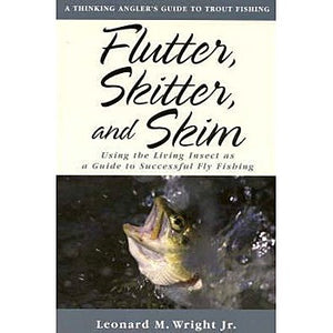 Flutter, Skitter, And Skim by Leonard M. Wright Jr.