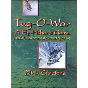 Tug-O-War A Flyfisher's Game by Nick Curcione