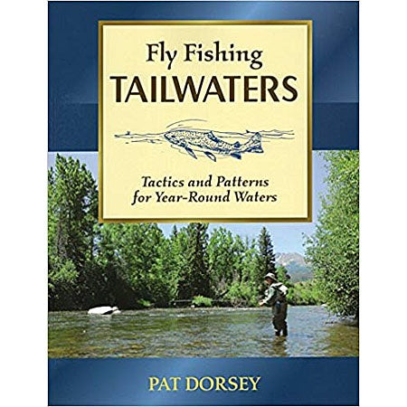 Fly Fishing Tailwaters by Pat Dorsey