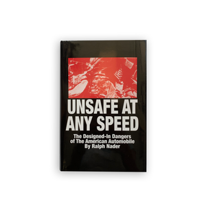 Unsafe at Any Speed The Designed-In Dangers of the American Automobile