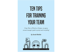 Ten Tips for Training Your Team