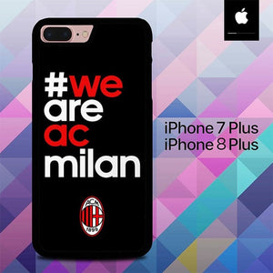 We Are Ac Milan O1210 custodia cover iPhone 7 Plus , iPhone 8 Plus