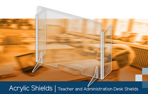 Acrylic Shields | Teacher, Administration, General Office Desk Shields