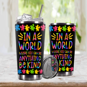 TR-DM Design Vacuum Insulated Tumbler - In A World Be Kind