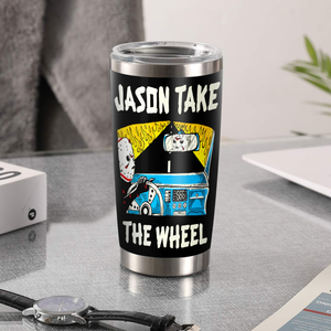 H-LK Design Vacuum Insulated Tumbler - Jason Take The Wheel
