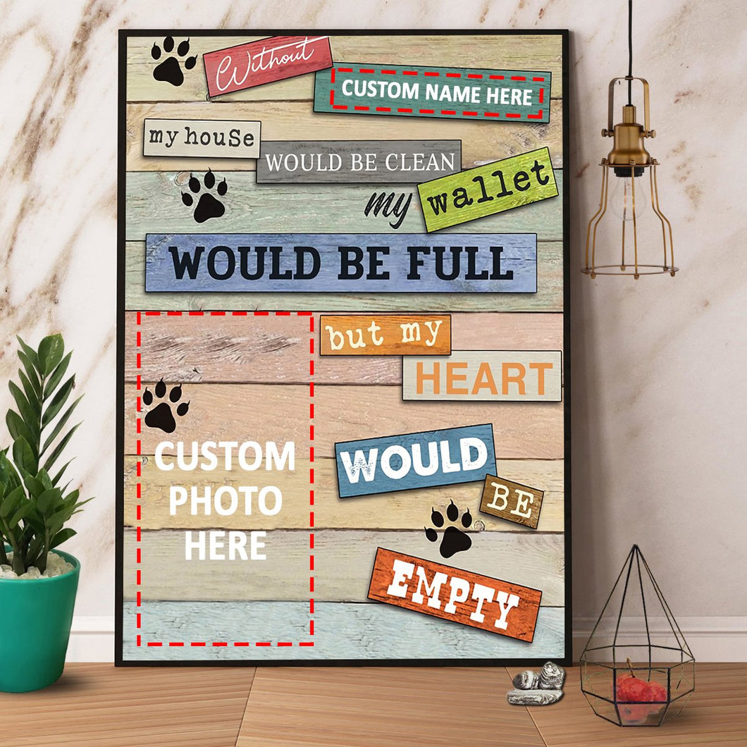 Personalized Paws Dog And Cat My House Would Be Clean Canvas