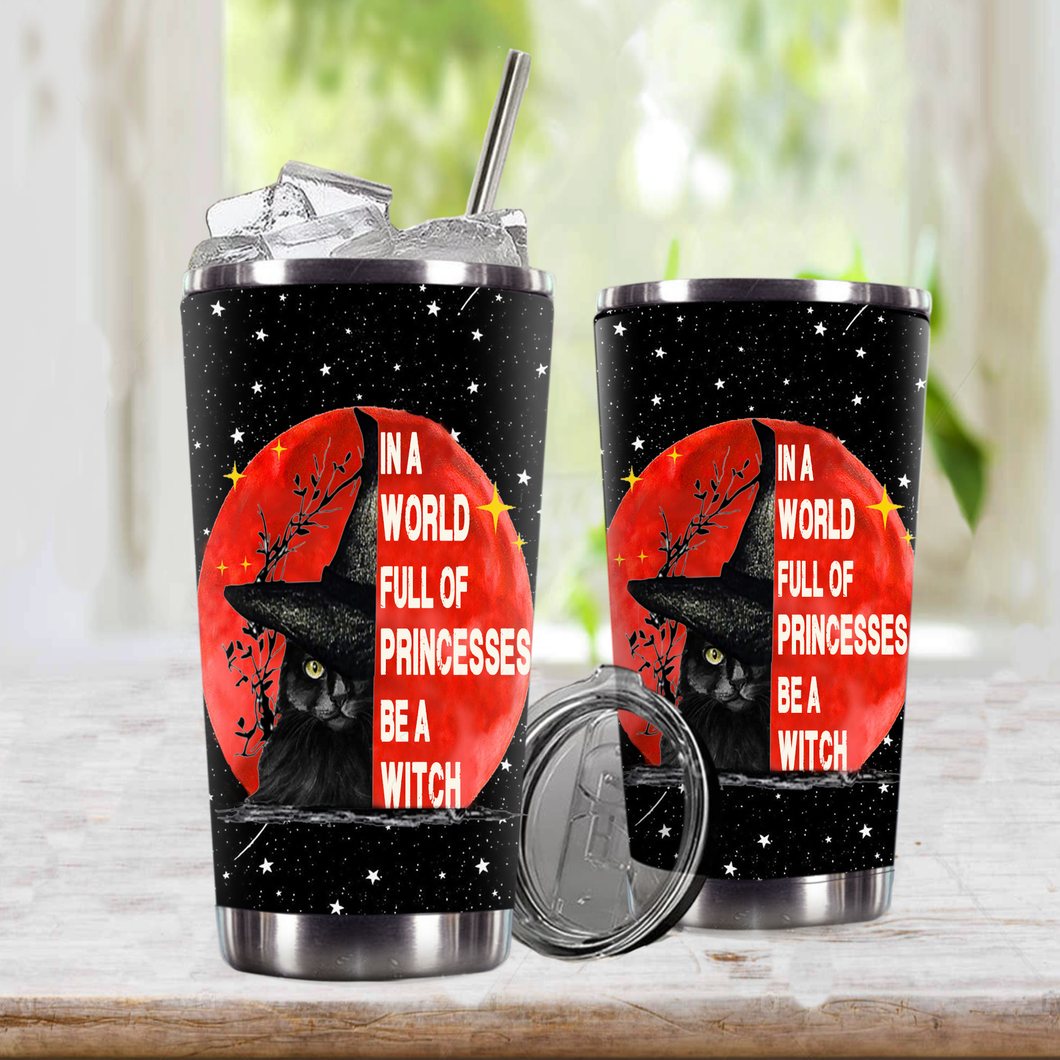 TT-TN Design Vacuum Insulated Tumbler - In A World Full Of Princesses Be A Witch