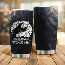 Load image into Gallery viewer, H-DD Design Vacuum Insulated Tumbler - Minimum Wage Maximum Rage