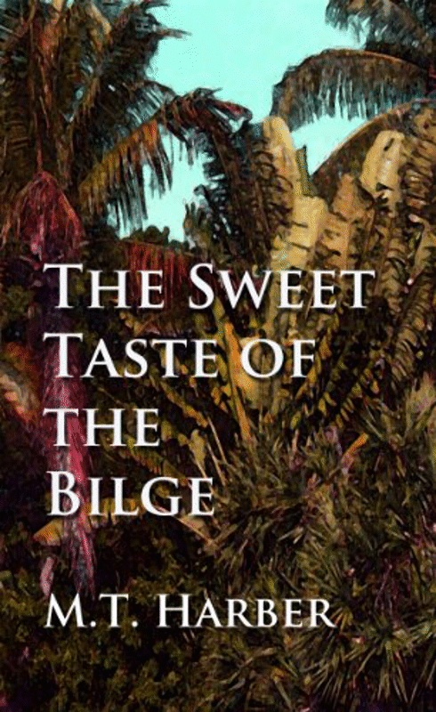 The Sweet Taste of the Bilge - signed