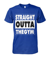 Straight Outta The Gym T-Shirt #76268688 - Heart Fit