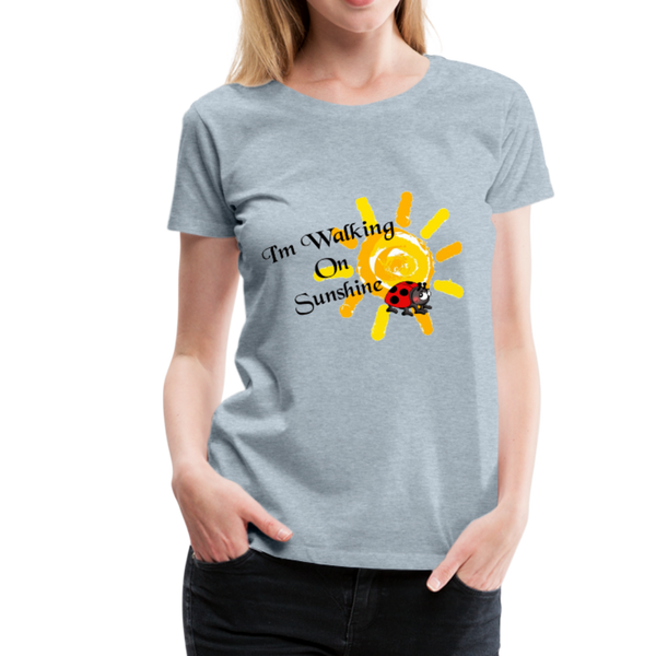 Walking On Sunshine Women's Premium T-Shirt #4354535 - Heart Fit