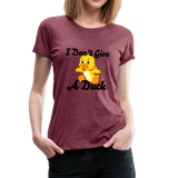 I don't give a duck Women's Premium T-Shirt #4233009 - Heart Fit