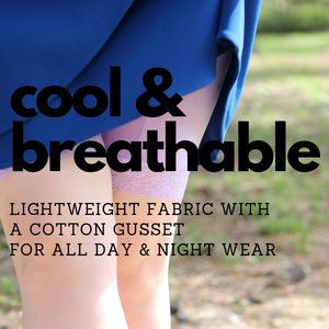 cool and breathable lightweight fabrtic with a cotton gusset for all day and night wear